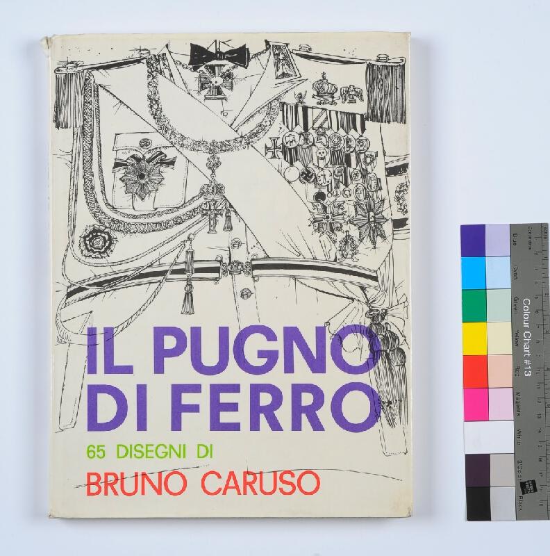Bruno Caruso - Il pugno di ferro. 65 disegni di Bruno Caruso