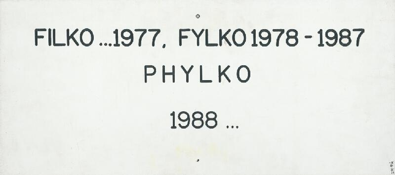 Stanislav Filko - Bez uvedenia názvu (ABSOLÚTNY SPIRIT – METAFYZIKA – 13.VI. – BIELA ONTOLÓGIA / FILKO ...1977, FYLKO 1978 – 1987 – PHYLKO – 1988...)