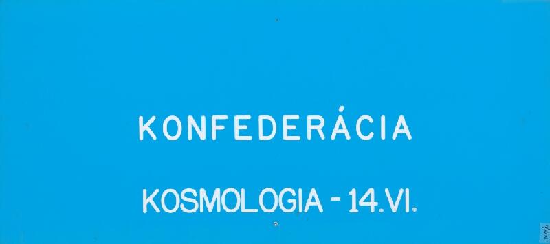 Stanislav Filko - Bez uvedenia názvu (FILKO ...1977 – FYLKO 1978-1987 – PHYLKO-1988... – PRIESTOR – FILKO – MODRÝ SPACE / KONFEDERÁCIA – KOSMOLOGIA – 14.VI.)